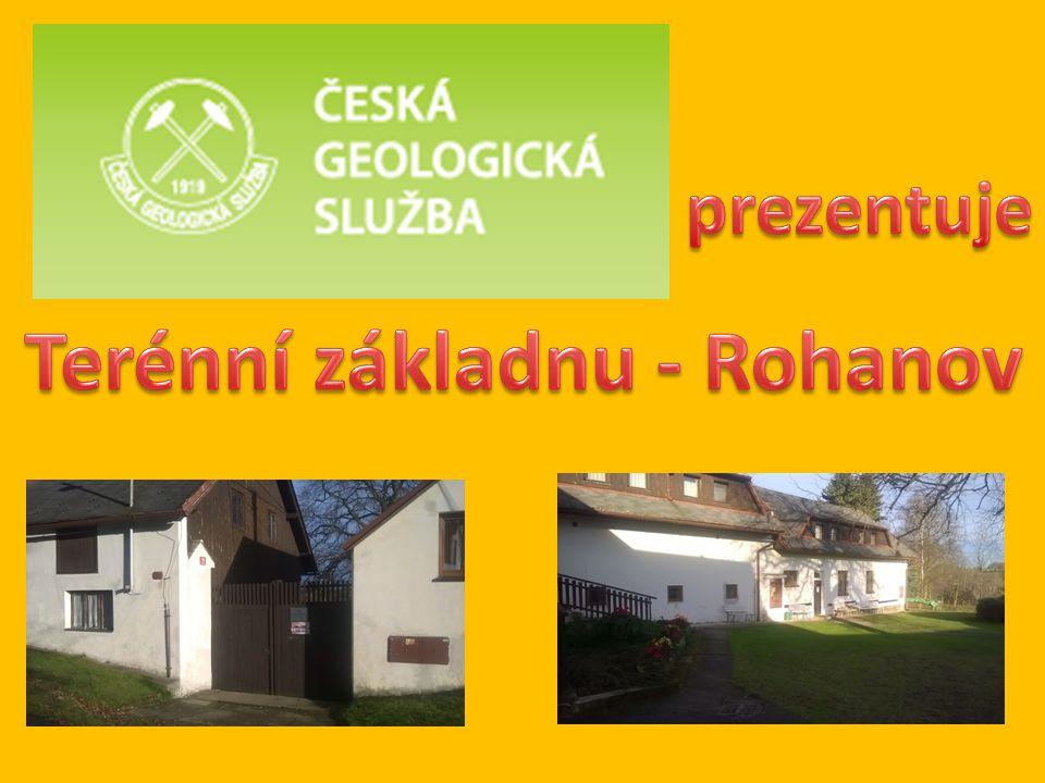 Terénní základna – Rohanov je objekt určen k zajištění služebních cest a rekreačních pobytů příslušníků České geologické služby a zájemců z řad občanské veřejnosti.