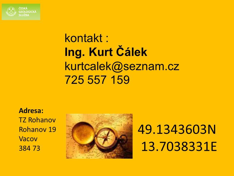 kontakt : Ing. Kurt Čálek kurtcalek@seznam.cz 725 557 159 Adresa: TZ Rohanov Rohanov 19 Vacov 384 73 49.1343603N 13.7038331E