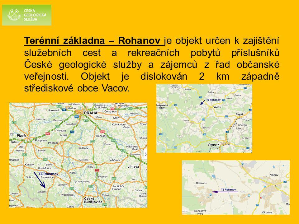 Terénní základna – Rohanov je objekt určen k zajištění služebních cest a rekreačních pobytů příslušníků České geologické služby a zájemců z řad občans
