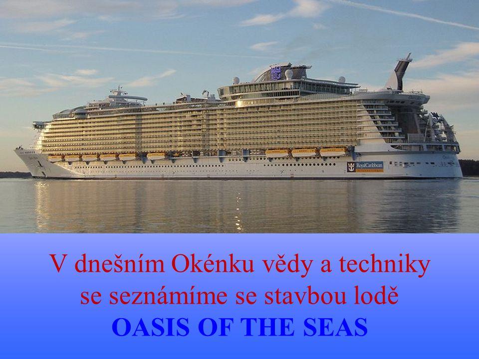 OASIS OF THE SEAS Největší výletní loď na světě Největší výletní loď na světě