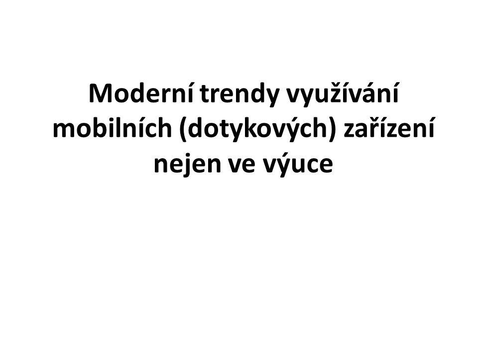 Moderní trendy využívání mobilních (dotykových) zařízení nejen ve výuce