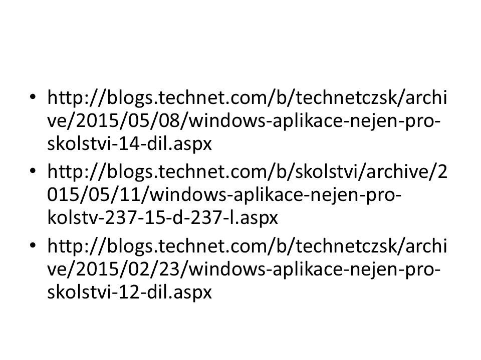 http://blogs.technet.com/b/technetczsk/archi ve/2015/05/08/windows-aplikace-nejen-pro- skolstvi-14-dil.aspx http://blogs.technet.com/b/skolstvi/archive/2 015/05/11/windows-aplikace-nejen-pro- kolstv-237-15-d-237-l.aspx http://blogs.technet.com/b/technetczsk/archi ve/2015/02/23/windows-aplikace-nejen-pro- skolstvi-12-dil.aspx