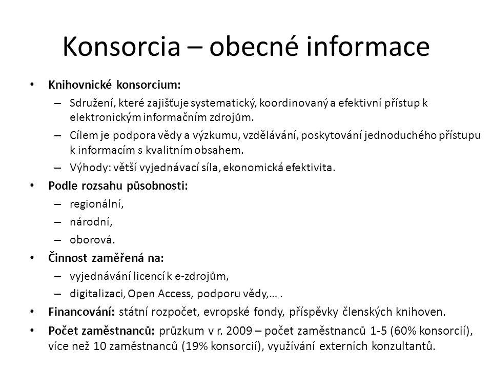 Konsorcia – obecné informace Knihovnické konsorcium: – Sdružení, které zajišťuje systematický, koordinovaný a efektivní přístup k elektronickým inform