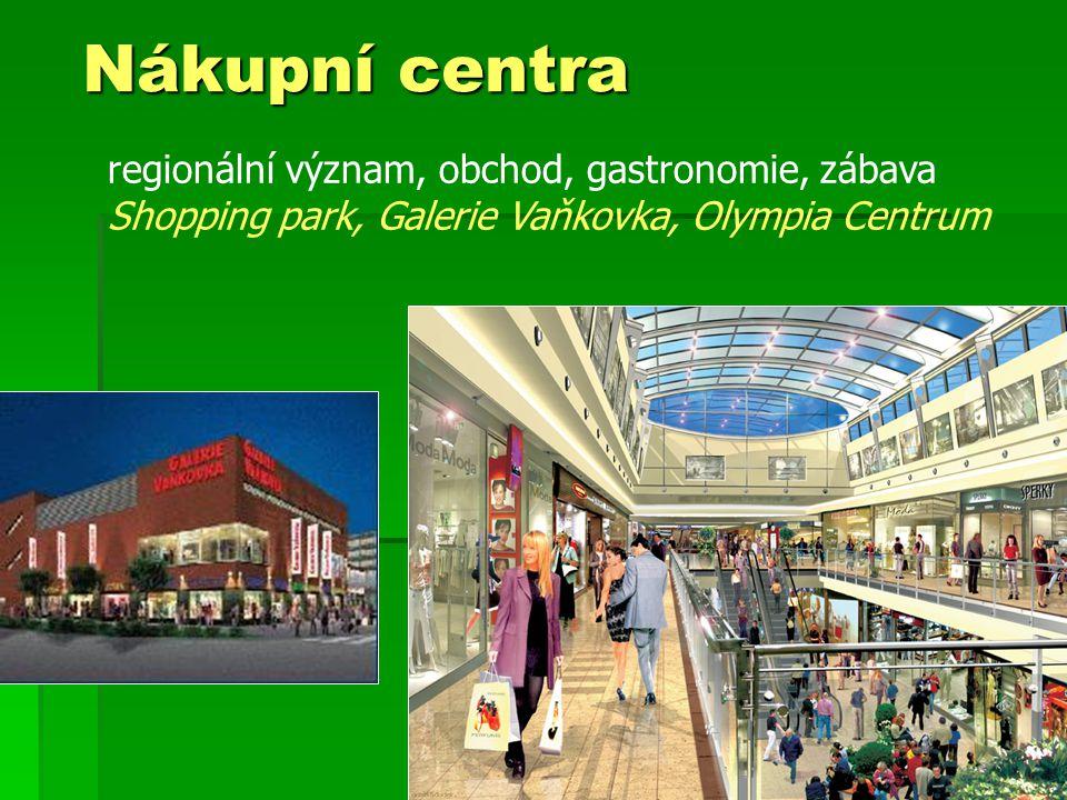 Nákupní centra regionální význam, obchod, gastronomie, zábava Shopping park, Galerie Vaňkovka, Olympia Centrum