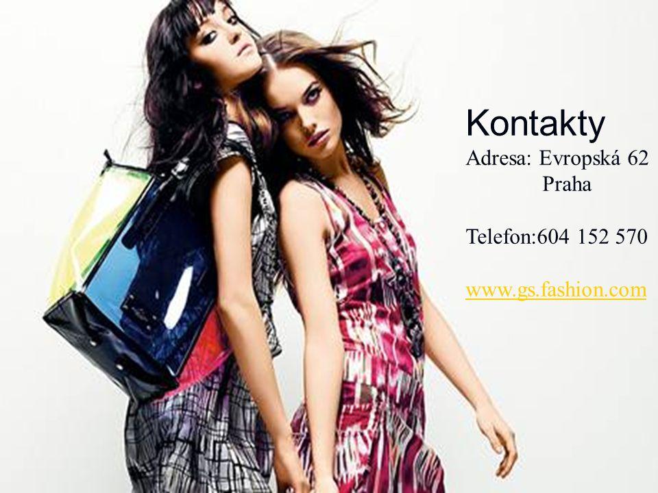 Kontakty Adresa: Evropská 62 Praha Telefon:604 152 570 www.gs.fashion.com