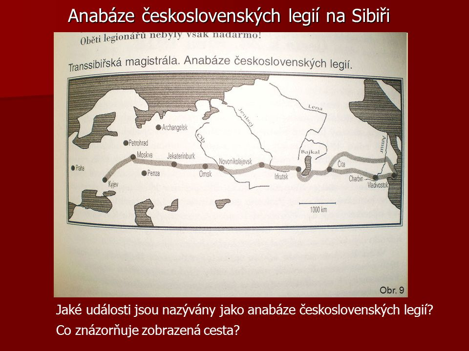 Anabáze československých legií na Sibiři Jaké události jsou nazývány jako anabáze československých legií.