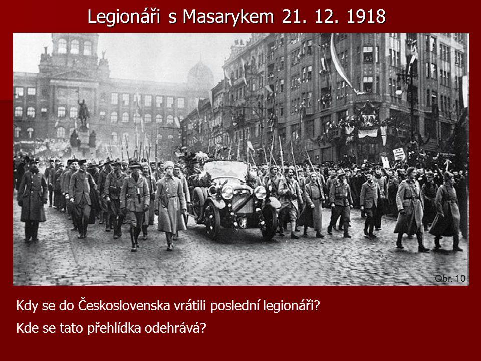 Legionáři s Masarykem 21. 12. 1918 Kdy se do Československa vrátili poslední legionáři.