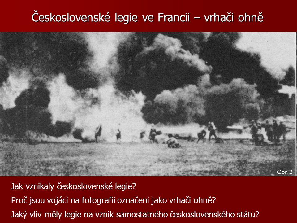 Československé legie ve Francii – vrhači ohně Jak vznikaly československé legie.