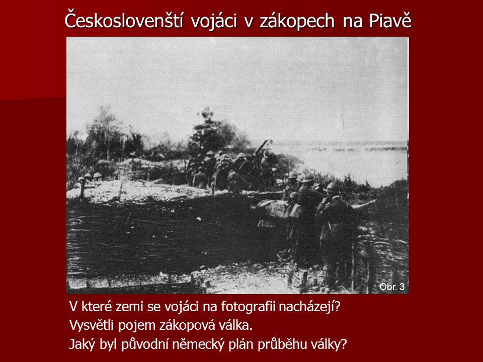 Českoslovenští vojáci v zákopech na Piavě V které zemi se vojáci na fotografii nacházejí.