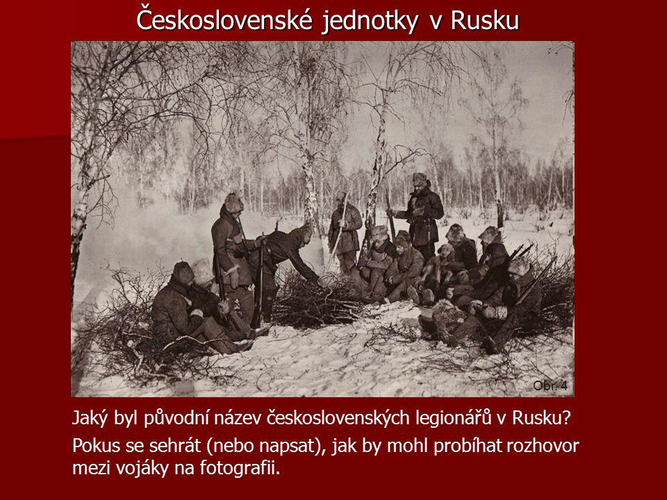 Československé jednotky v Rusku Jaký byl původní název československých legionářů v Rusku.