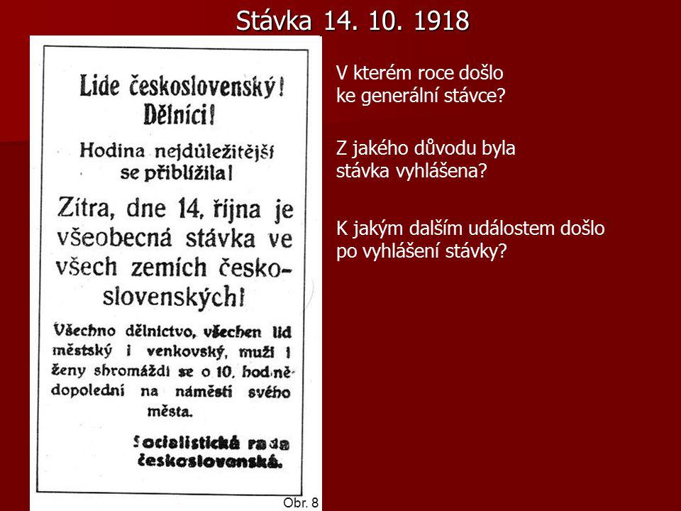 Stávka 14. 10. 1918 V kterém roce došlo ke generální stávce.
