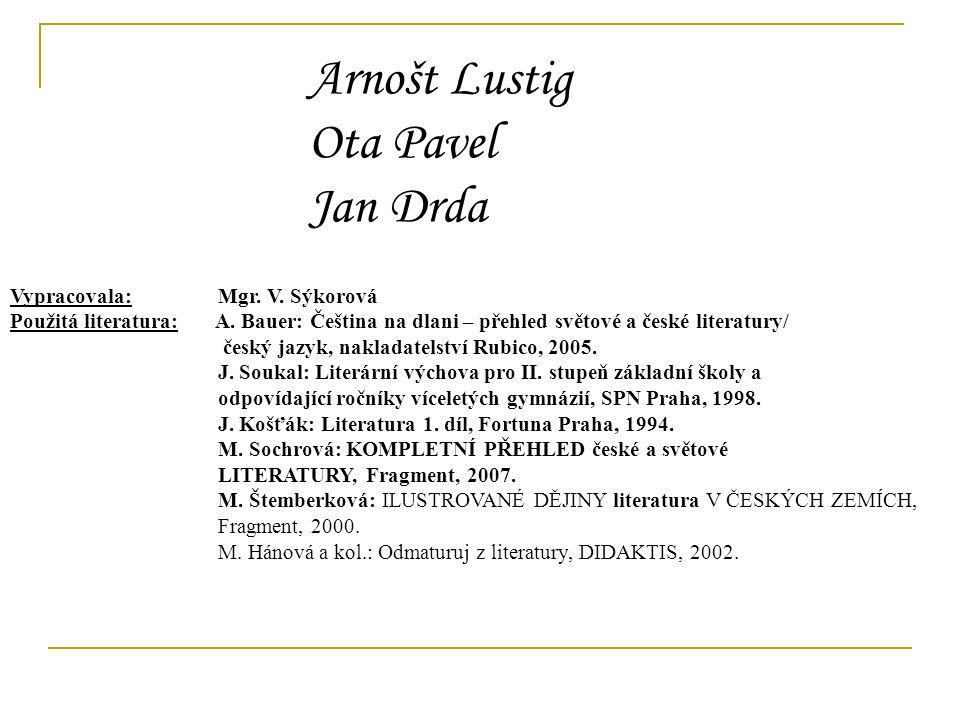 9. ročník Arnošt Lustig Jan Drda Ota Pavel