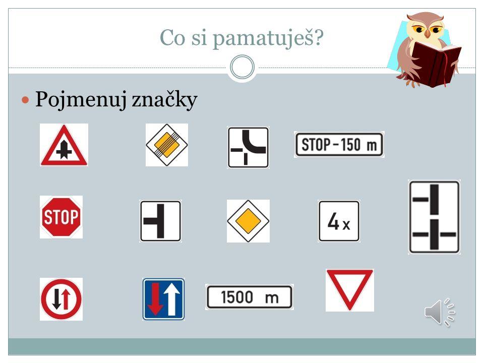 Dopravní značky Dopravní značky – dodatkové tabulky tvar křižovatky počet vzdálenost