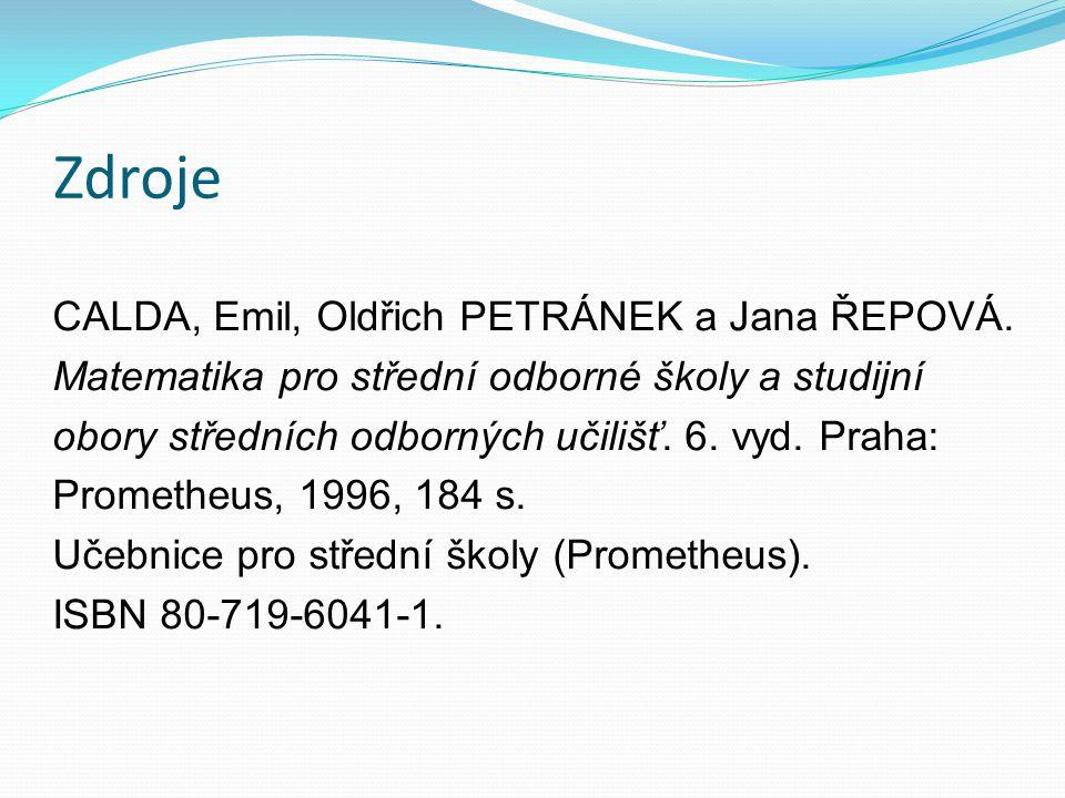 Zdroje CALDA, Emil, Oldřich PETRÁNEK a Jana ŘEPOVÁ.