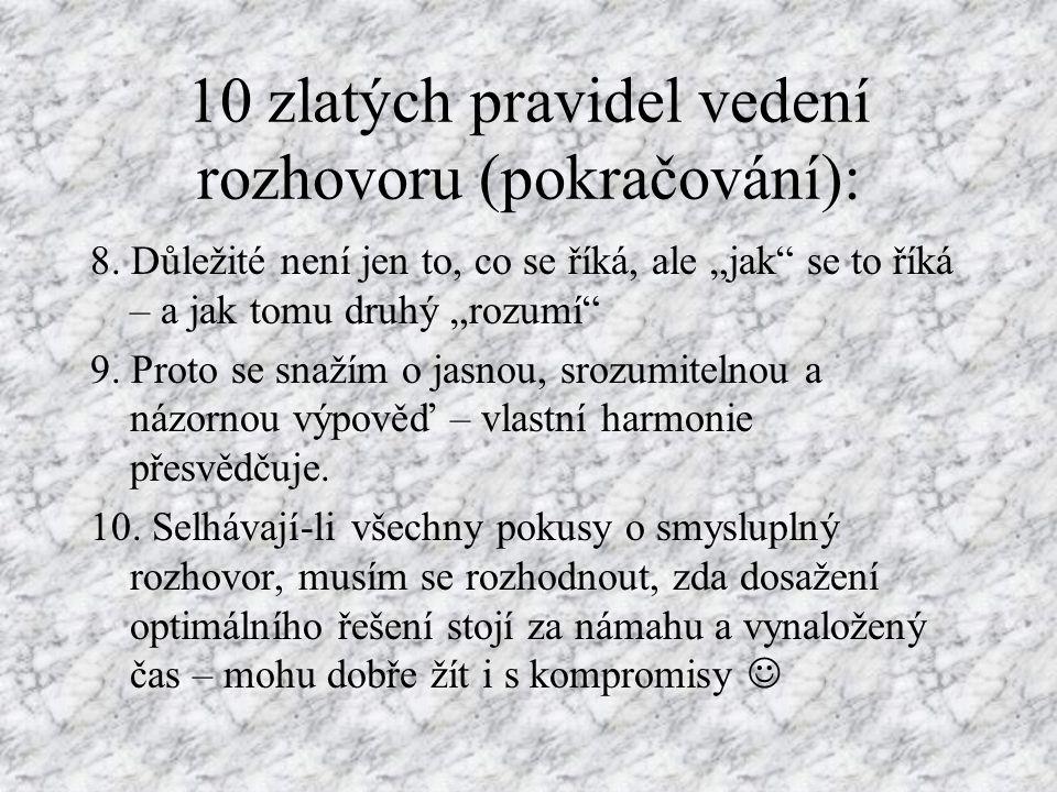 10 zlatých pravidel vedení rozhovoru (pokračování): 4.
