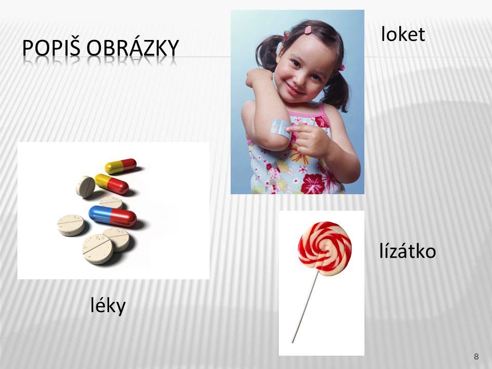 loket 8 léky lízátko