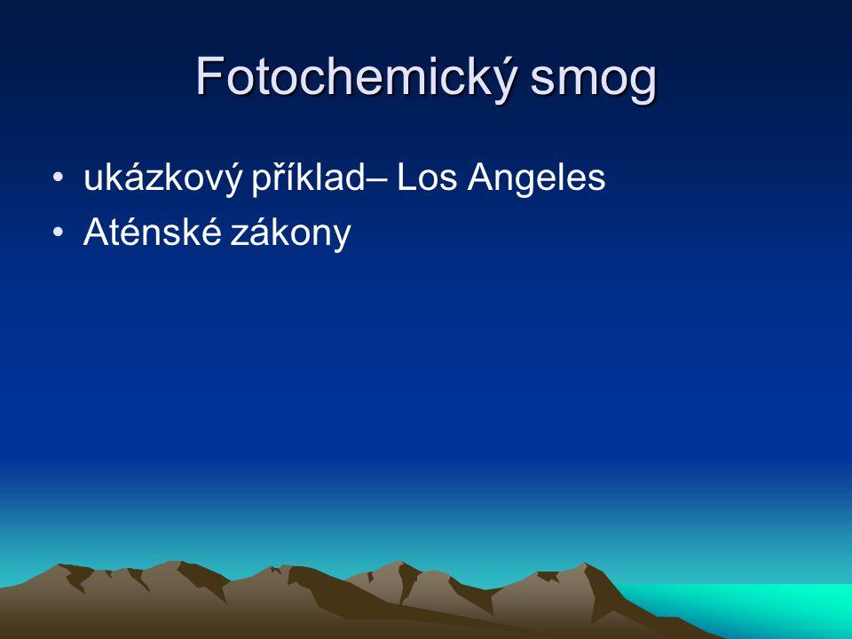 Fotochemický smog ukázkový příklad– Los Angeles Aténské zákony