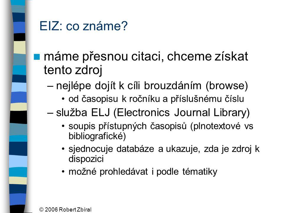 © 2006 Robert Zbíral EIZ: co známe.