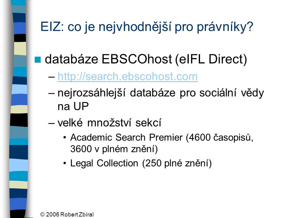 © 2006 Robert Zbíral EIZ: co je nejvhodnější pro právníky.