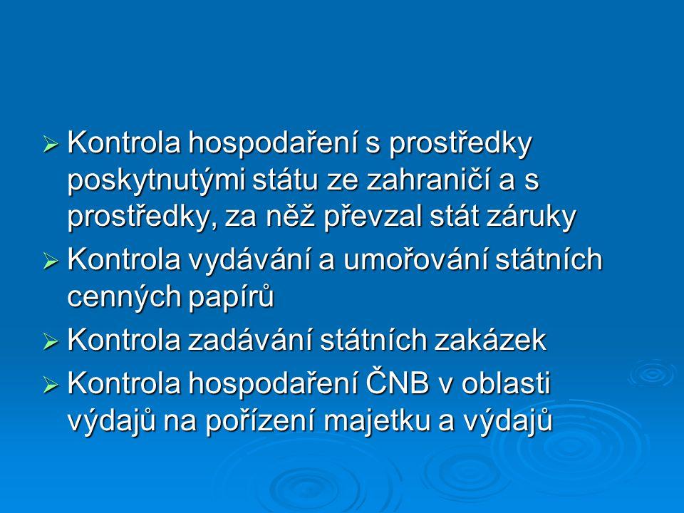  Kontrola hospodaření s prostředky poskytnutými státu ze zahraničí a s prostředky, za něž převzal stát záruky  Kontrola vydávání a umořování státníc