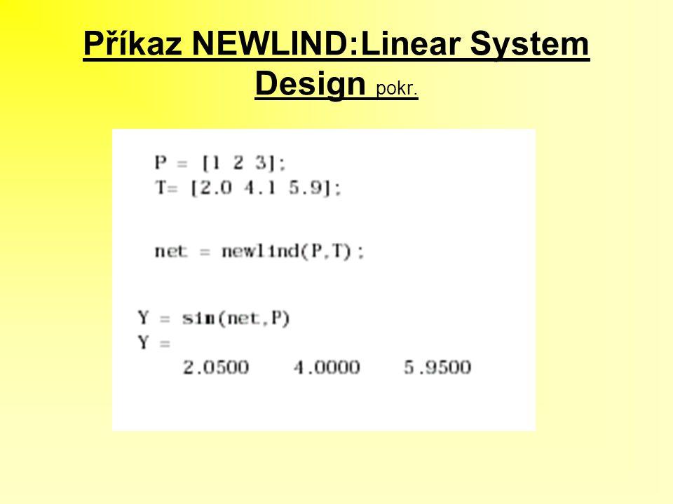 Příkaz NEWLIND:Linear System Design pokr.
