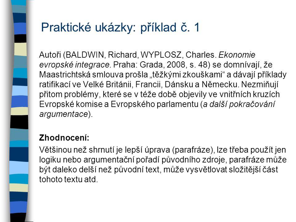 Praktické ukázky: příklad č. 1 Autoři (BALDWIN, Richard, WYPLOSZ, Charles.