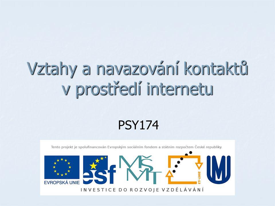 Vztahy a navazování kontaktů v prostředí internetu PSY174