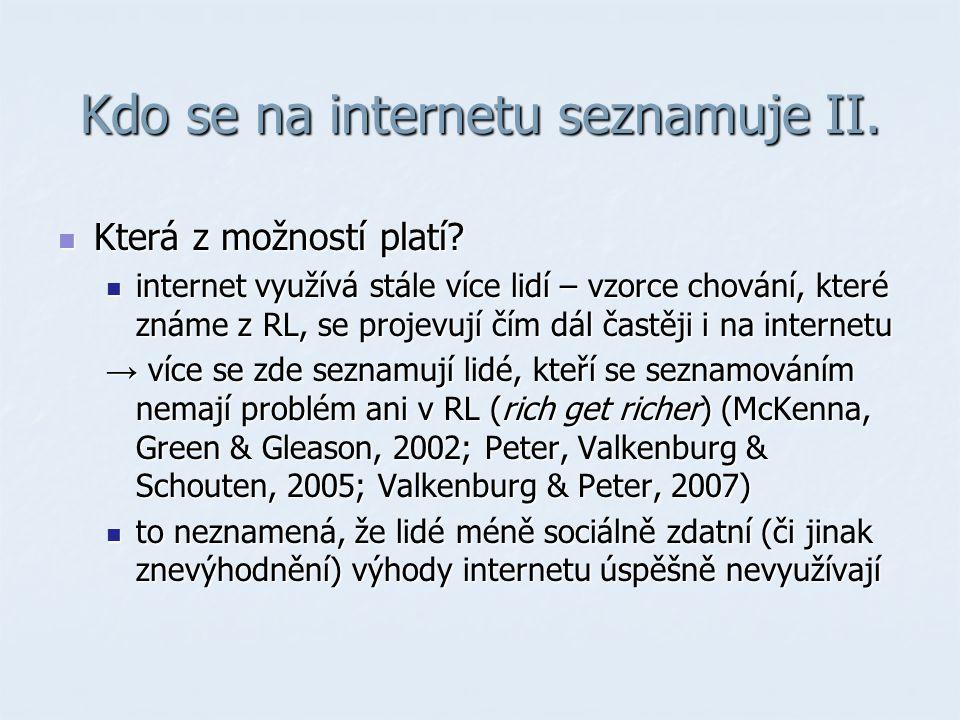 Kdo se na internetu seznamuje II. Která z možností platí.