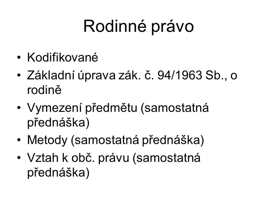 Rodinné právo Kodifikované Základní úprava zák.č.