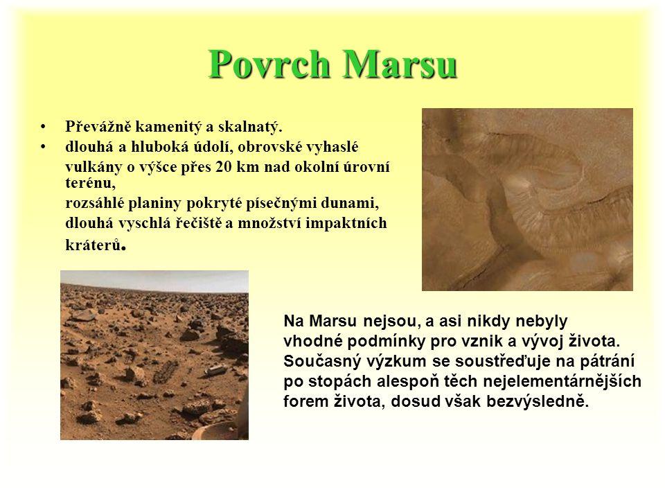 Hledání života na Marsu - družice Důkazy o setrvání vody na povrch Marsu po delší období. Nehledá jenom vodu, ale i její důkazy o dřívější existenci n
