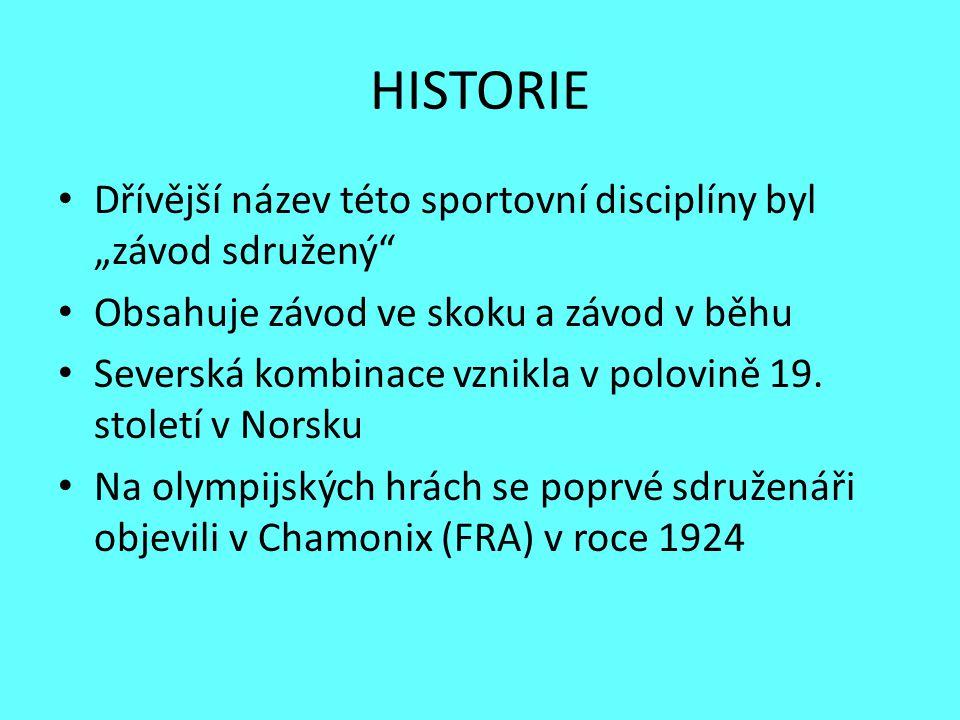 """HISTORIE Dřívější název této sportovní disciplíny byl """"závod sdružený"""" Obsahuje závod ve skoku a závod v běhu Severská kombinace vznikla v polovině 19"""