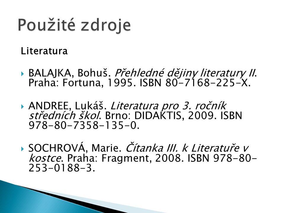 Literatura  BALAJKA, Bohuš. Přehledné dějiny literatury II.