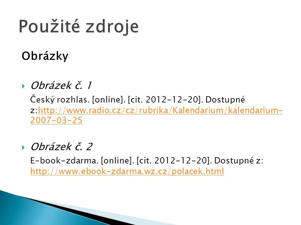 Obrázky  Obrázek č. 1 Český rozhlas. [online]. [cit.
