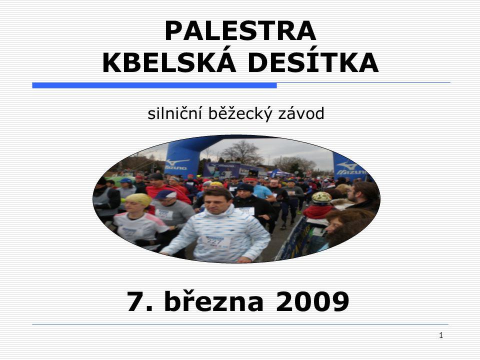1 PALESTRA KBELSKÁ DESÍTKA silniční běžecký závod 7. března 2009