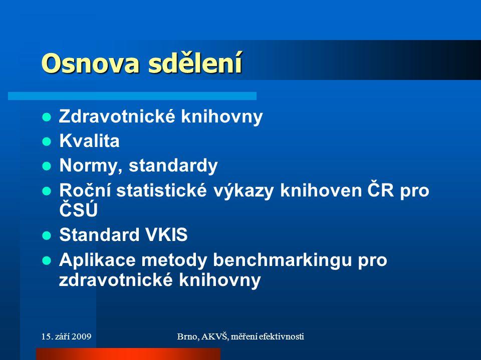 15.září 2009Brno, AKVŠ, měření efektivnosti Co znamená kvalita.