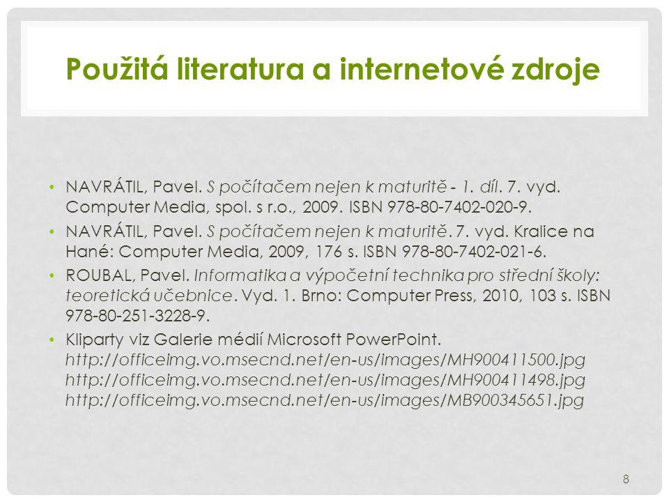 Použitá literatura a internetové zdroje NAVRÁTIL, Pavel.