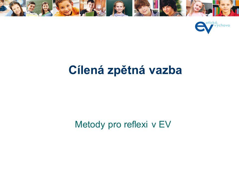 Cílená zpětná vazba Metody pro reflexi v EV