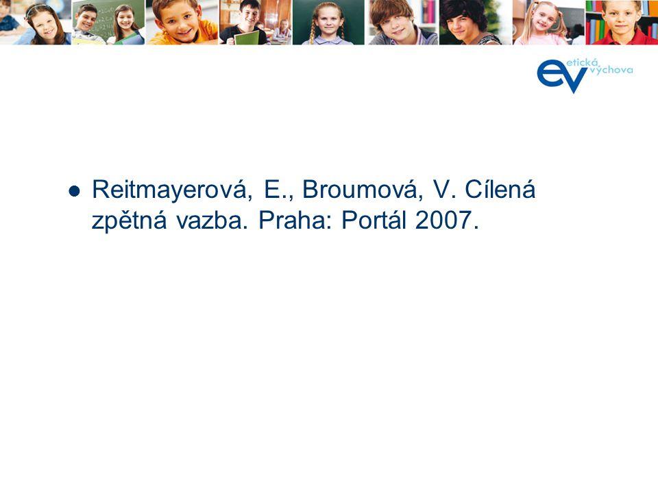 Reitmayerová, E., Broumová, V. Cílená zpětná vazba. Praha: Portál 2007.