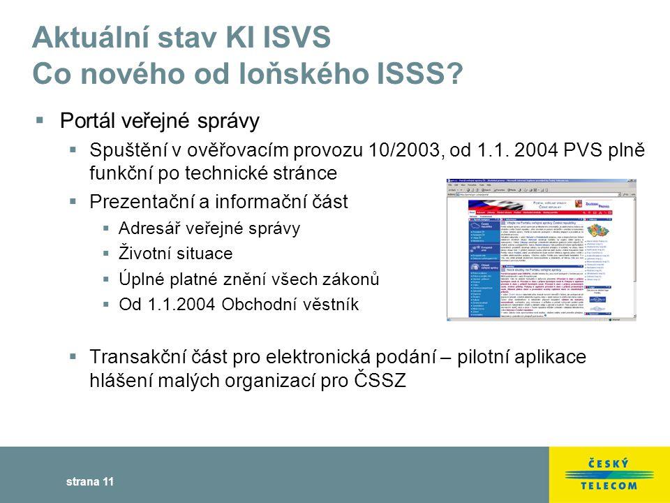 strana 11 Aktuální stav KI ISVS Co nového od loňského ISSS.