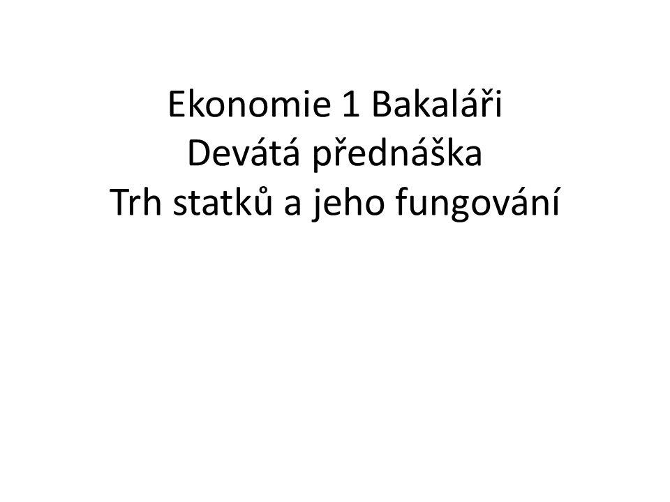 Ekonomie 1 Bakaláři Devátá přednáška Trh statků a jeho fungování