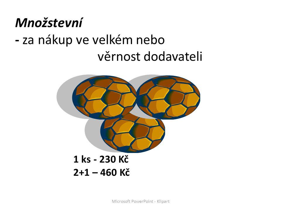 Množstevní - za nákup ve velkém nebo věrnost dodavateli 1 ks - 230 Kč 2+1 – 460 Kč Microsoft PowerPoint - Klipart