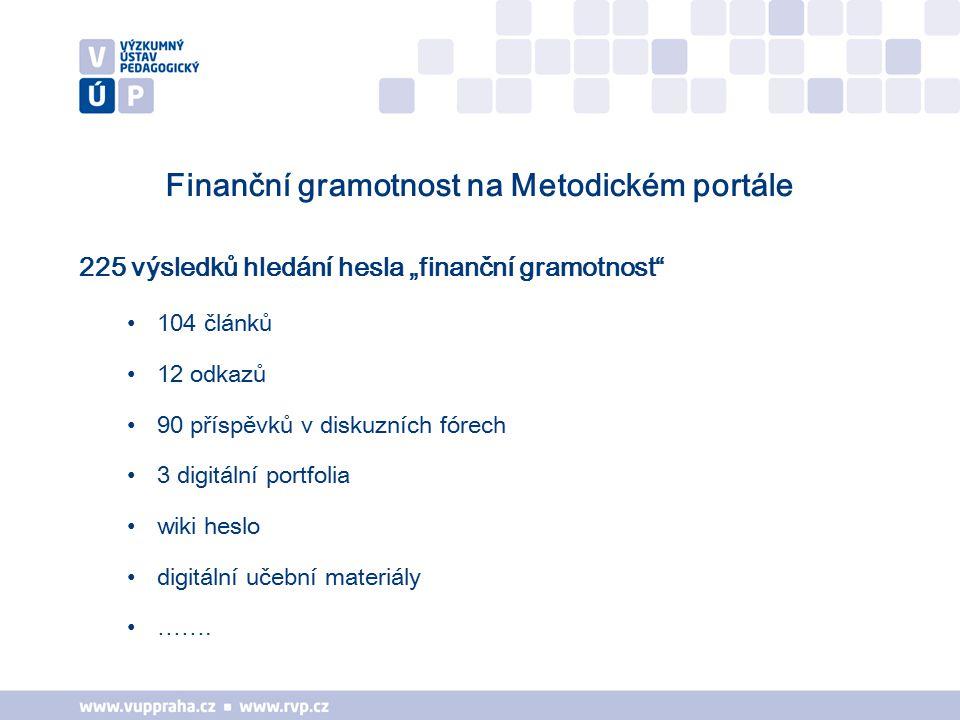 """Finanční gramotnost na Metodickém portále 225 výsledků hledání hesla """"finanční gramotnost 104 článků 12 odkazů 90 příspěvků v diskuzních fórech 3 digitální portfolia wiki heslo digitální učební materiály ……."""
