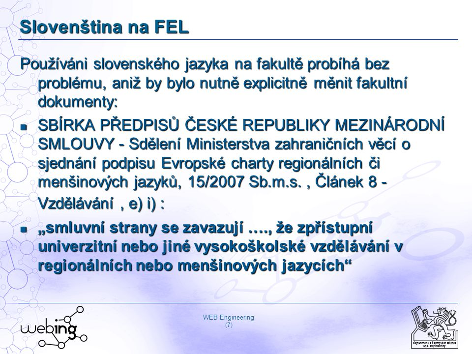 WEB Engineering (8) department of computer science and engineering Stav přihlášek na FEL Nižší .