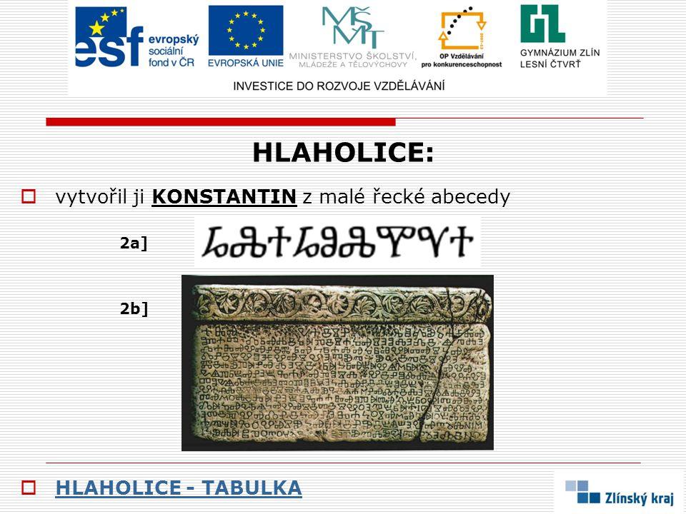 HLAHOLICE:  vytvořil ji KONSTANTIN z malé řecké abecedy 2a] 2b]  HLAHOLICE - TABULKA HLAHOLICE - TABULKA