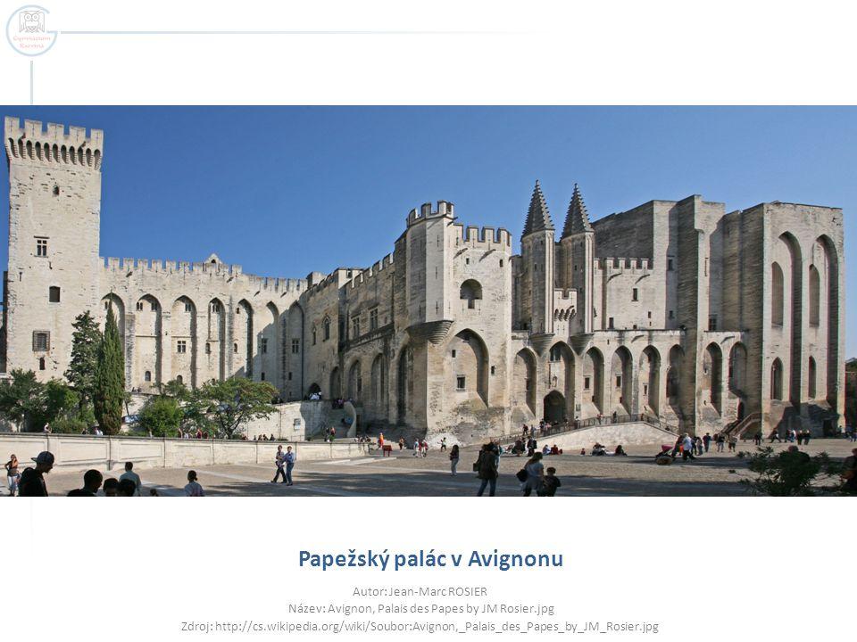 Papežský palác v Avignonu Autor: Jean-Marc ROSIER Název: Avignon, Palais des Papes by JM Rosier.jpg Zdroj: http://cs.wikipedia.org/wiki/Soubor:Avignon,_Palais_des_Papes_by_JM_Rosier.jpg