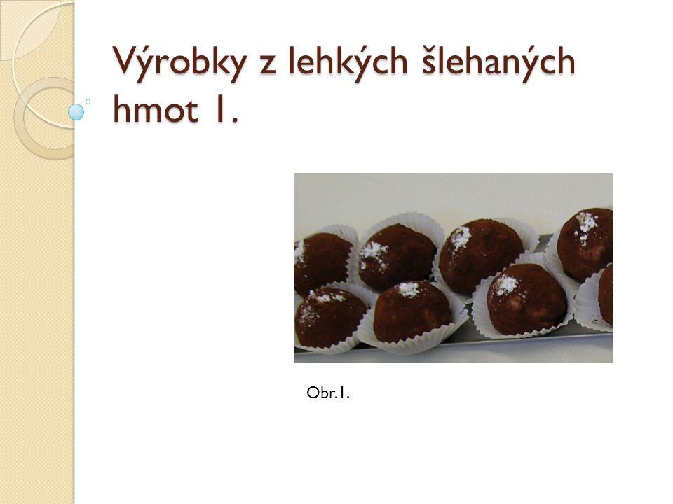 Výrobky z lehkých šlehaných hmot 1. Obr.1.