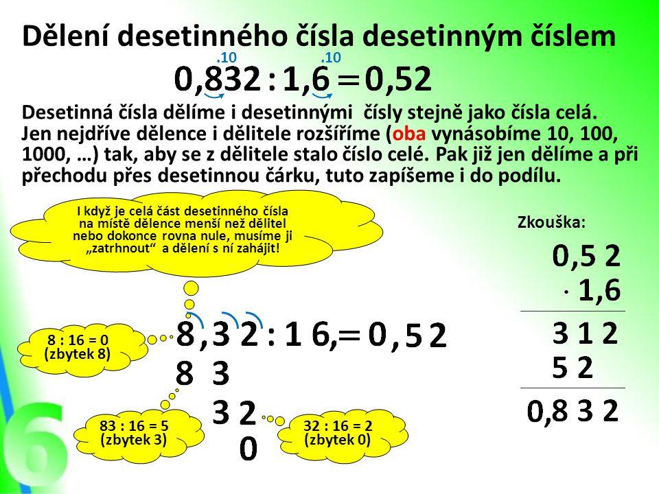 """I když je celá část desetinného čísla na místě dělence menší než dělitel nebo dokonce rovna nule, musíme ji """"zatrhnout"""" a dělení s ní zahájit! Dělení"""
