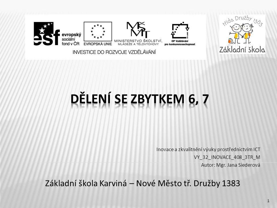 Inovace a zkvalitnění výuky prostřednictvím ICT VY_32_INOVACE_408_3TR_M Autor: Mgr.