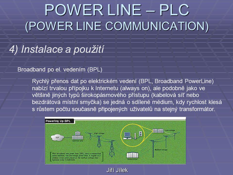 POWER LINE – PLC (POWER LINE COMMUNICATION) Jiří Jílek 4) Instalace a použití Broadband po el.