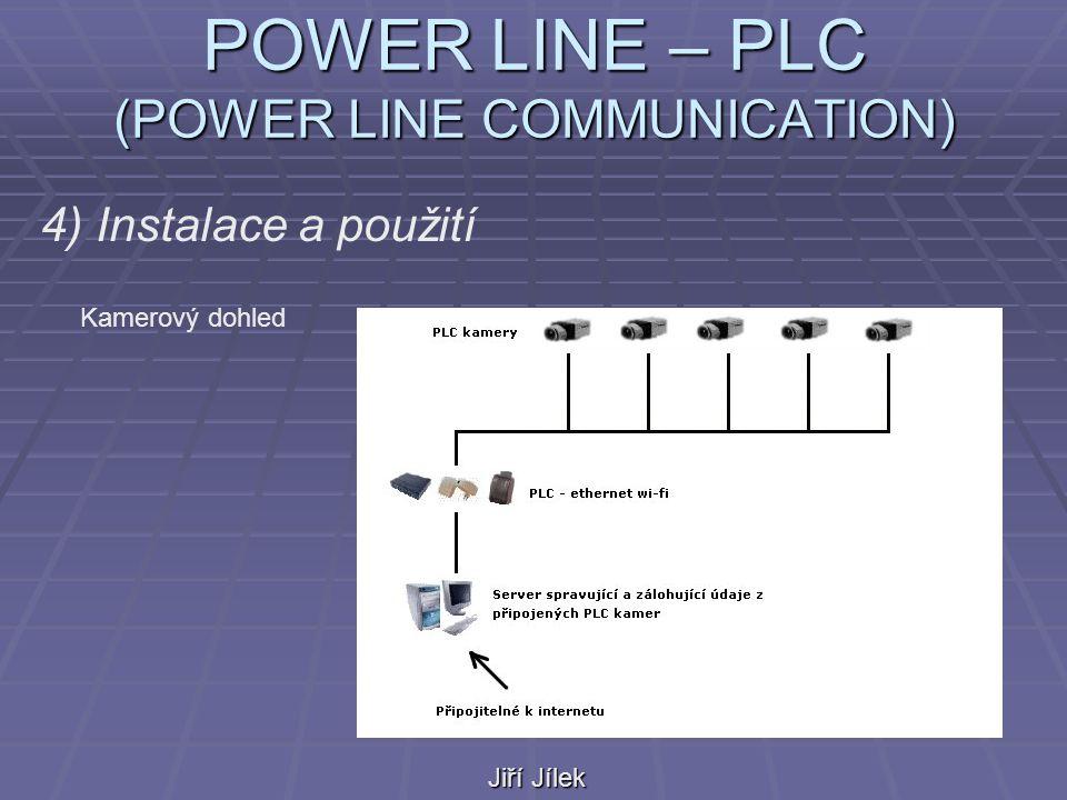 POWER LINE – PLC (POWER LINE COMMUNICATION) Jiří Jílek 4) Instalace a použití Kamerový dohled
